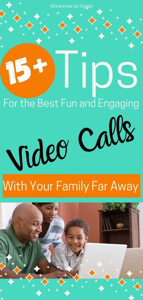 15+ Tips For the Best and Fun Video Calls with Family Far Away