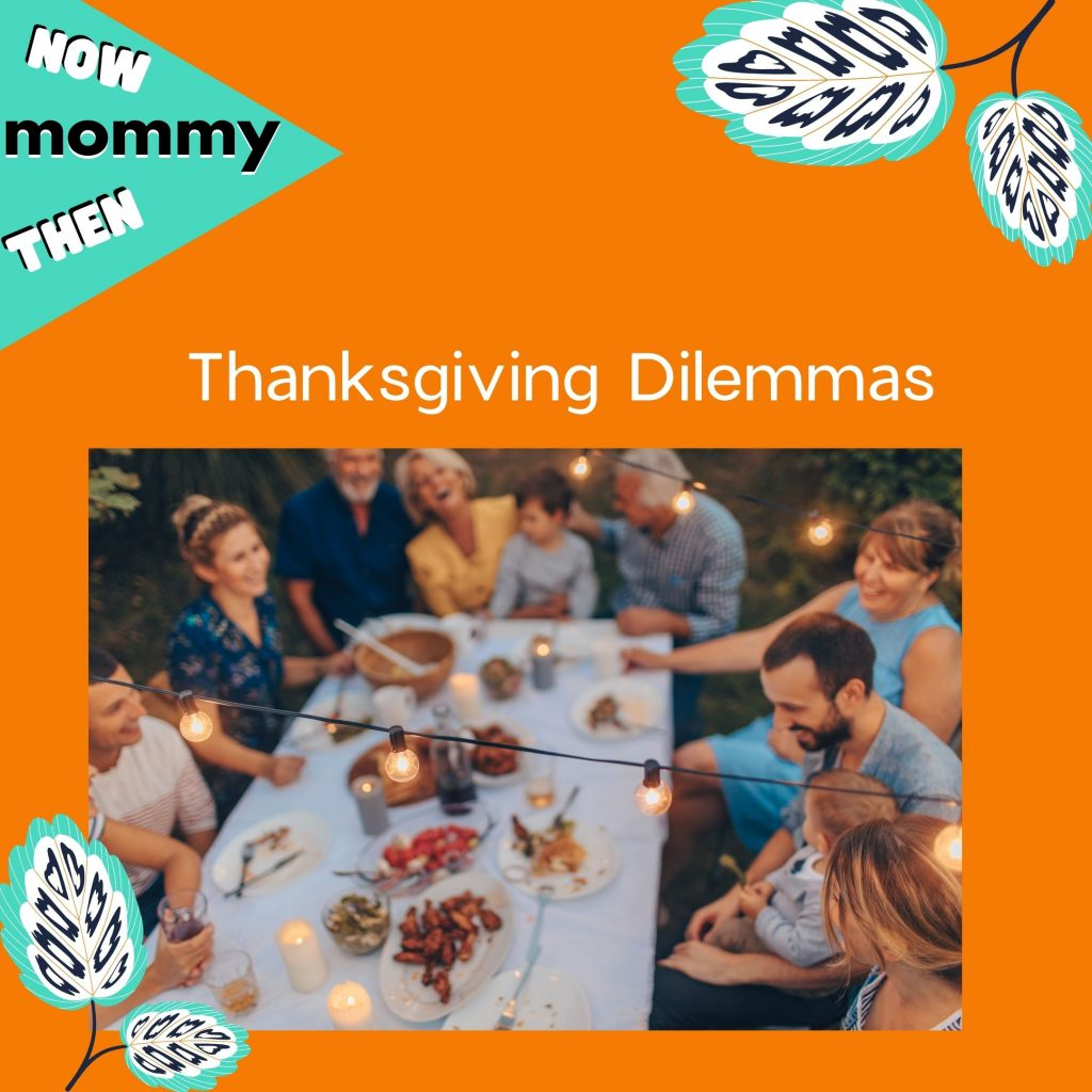 Thanksgiving Dilemmas - should be bring baby to the huge family feast and more!