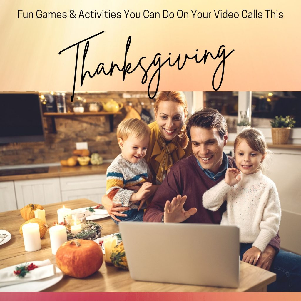 Fun Thanksgiving Games Activities You Can Do On Your Video Call.