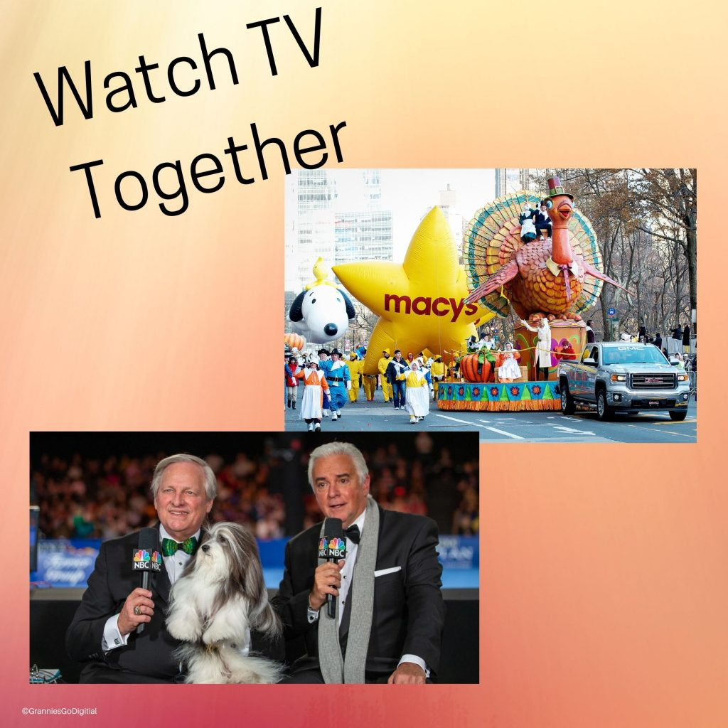 Even watching TV together can be fun on these special days. Pictured Macy's Day Parade and the National Dog Show.